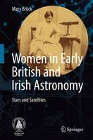 Women in Early British and Irish Astronomy: Stars and Satellites (Paperback)