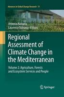 Regional Assessment of Climate Change in the Mediterranean: Volume 2: Agriculture, Forests and Ecosystem Services and People - Advances in Global Change Research 51 (Paperback)