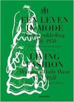 Living Fashion: Daily Women's Wear 1750-1950 (Hardback)