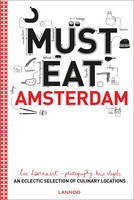 Must Eat Amsterdam: An Eclectic Selection of Culinary Locations (Paperback)