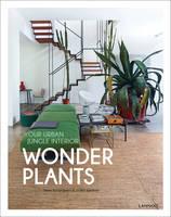 Wonder Plants: Your Urban Jungle Interior (Hardback)