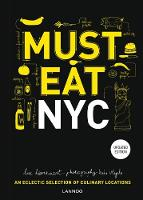 Must Eat NYC: An Eclectic Selection of Culinary Locations - Must Eat (Hardback)