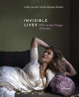 Invisible Lives: HIV on the Fringes of Society (Paperback)