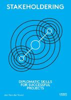 Stakeholdering: Diplomatic Skills for Successful Projects (Paperback)