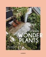 Ultimate Wonder Plants: Your Urban Jungle Interior (Hardback)
