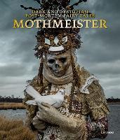 Mothmeister: Dark and Dystopian Post-Mortem Fairy Tales (Hardback)