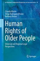 Human Rights of Older People: Universal and Regional Legal Perspectives - Ius Gentium: Comparative Perspectives on Law and Justice 45 (Hardback)