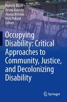 Occupying Disability: Critical Approaches to Community, Justice, and Decolonizing Disability (Paperback)