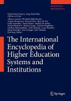 The International Encyclopedia of Higher Education Systems and Institutions - The International Encyclopedia of Higher Education Systems and Institutions (Hardback)