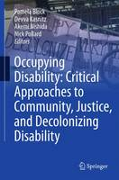 Occupying Disability: Critical Approaches to Community, Justice, and Decolonizing Disability (Hardback)