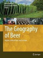 The Geography of Beer: Regions, Environment, and Societies (Paperback)