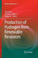 Production of Hydrogen from Renewable Resources - Biofuels and Biorefineries 5 (Paperback)