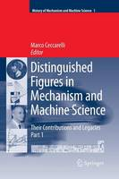 Distinguished Figures in Mechanism and Machine Science: Their Contributions and Legacies - History of Mechanism and Machine Science 1 (Paperback)