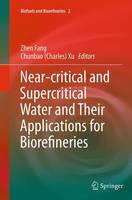 Near-critical and Supercritical Water and Their Applications for Biorefineries - Biofuels and Biorefineries 2 (Paperback)