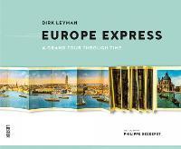 Europe Express: A Grand Tour Through Time (Hardback)
