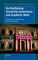 Re-Positioning University Governance and Academic Work - Educational Futures 41 (Hardback)