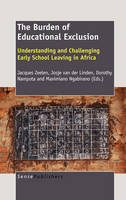The Burden of Educational Exclusion: Understanding and Challenging Early School Leaving in Africa (Hardback)