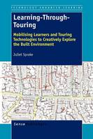Learning-Through-Touring: Mobilising Learners and Touring Technologies to Creatively Explore the Built Environment - Technology Enhanced Learning 6 (Paperback)