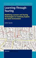 Learning-Through-Touring: Mobilising Learners and Touring Technologies to Creatively Explore the Built Environment - Technology Enhanced Learning 6 (Hardback)