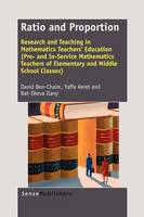 Ratio and Proportion: Research and Teaching in Mathematics Teachers' Education (Pre- and In-Service Mathematics Teachers of Elementary and Middle School Classes) (Paperback)