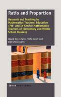 Ratio and Proportion: Research and Teaching in Mathematics Teachers' Education (Pre- and In-Service Mathematics Teachers of Elementary and Middle School Classes) (Hardback)