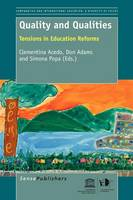 Quality and Qualities: Tensions in Education Reforms - Comparative and International Education: Diversity of Voices 16 (Paperback)