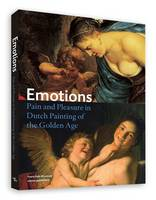 Emotions - Pain and Pleasure in Dutch Painting of the Golden Age (Paperback)