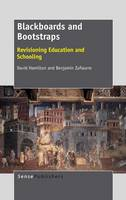 Blackboards and Bootstraps: Revisioning Education and Schooling (Hardback)
