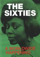 The Sixties - A Worldwide Happening (Paperback)