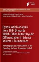 Dyadic Walsh Analysis from 1924 Onwards Walsh-Gibbs-Butzer Dyadic Differentiation in Science Volume 1 Foundations: A Monograph Based on Articles of the Founding Authors, Reproduced in Full - Atlantis Studies in Mathematics for Engineering and Science 12 (Hardback)
