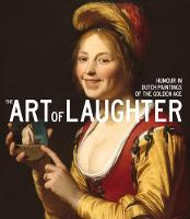 The Art of Laughter: Humour in Dutch Paintings of the Golden Age (Paperback)