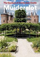 The Gardens of Amsterdam Castle Muiderslot (Paperback)