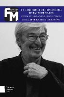 The Structures of the Film Experience by Jean-Pierre Meunier: Historical Assessments and Phenomenological Expansions - Film Theory in Media History (Paperback)