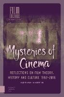 Mysteries of Cinema: Reflections on Film Theory, History and Culture 1982-2016 - Film Culture in Transition (Hardback)