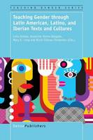 Teaching Gender through Latin American, Latino, and Iberian Texts and Cultures - Teaching Gender 6 (Paperback)