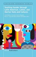 Teaching Gender through Latin American, Latino, and Iberian Texts and Cultures - Teaching Gender 6 (Hardback)