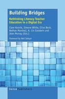Building Bridges: Rethinking Literacy Teacher Education in a Digital Era (Paperback)