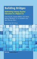 Building Bridges: Rethinking Literacy Teacher Education in a Digital Era (Hardback)
