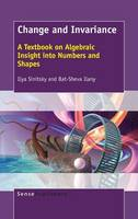Change and Invariance: A Textbook on Algebraic Insight into Numbers and Shapes (Hardback)