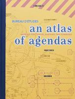 An Atlas of Agendas: Mapping the Power, Mapping the Commons (Hardback)