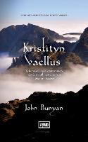 Kristityn vaellus: Pyhiinvaeltajan eteneminen tasta maailmasta siihen, joka on tuleva (Paperback)