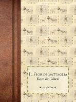 Il Fior di Battaglia: Ms Ludwig XV 13 (Hardback)
