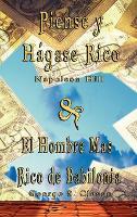 Piense y Hagase Rico by Napoleon Hill & El Hombre Mas Rico de Babilonia by George S. Clason (Hardback)