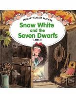 Primary Classic Readers - Snow White and the Seven Dwarfs: Primary Classic Readers 2: Snow White & the Seven Dwarfs with CD For Primary 2