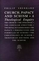 Church, Papacy, and Schism: A Theological Enquiry (Paperback)