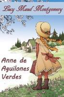 Ana de Aguilones Verdes: Anne of Green Gables, Spanish edition (Paperback)
