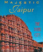 Majestic Jaipur: The Pink City (Paperback)