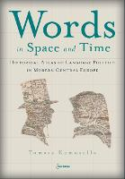Words in Space and Time: A Historical Atlas of Language Politics in Modern Central Europe (Hardback)