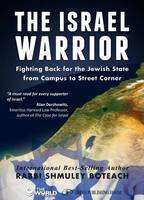 Israel Warrior: Fighting Back for the Jewish State from Campus to Street Corner (Hardback)