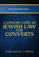 A Concise Code of Jewish Law for Converts (Hardback)